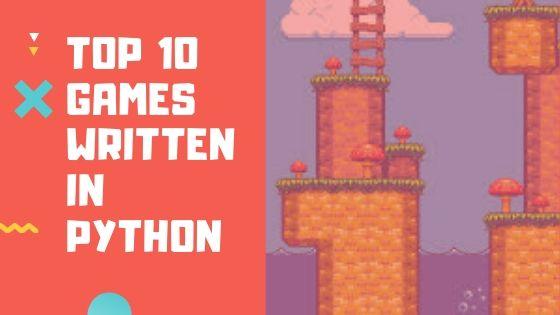 Top 10 Games Written in Python